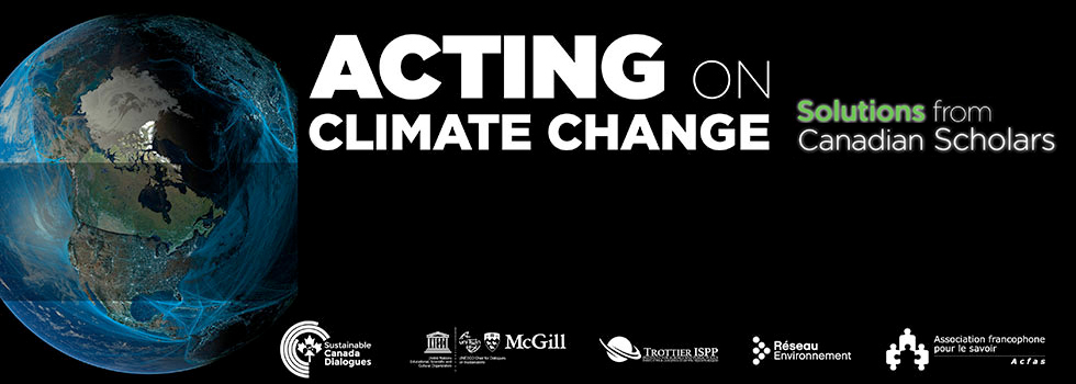Acting on Climate Change - Solutions from Canadian Scholars